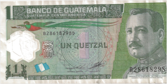 Un Quetzal ; the Quetzal is the name of the currency of Guatemala